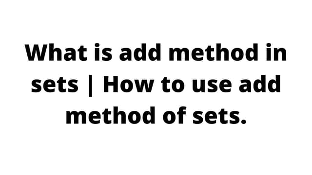 What is add method in sets