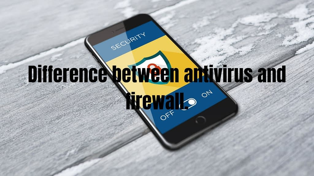 Difference-between-antivirus-and-firewall