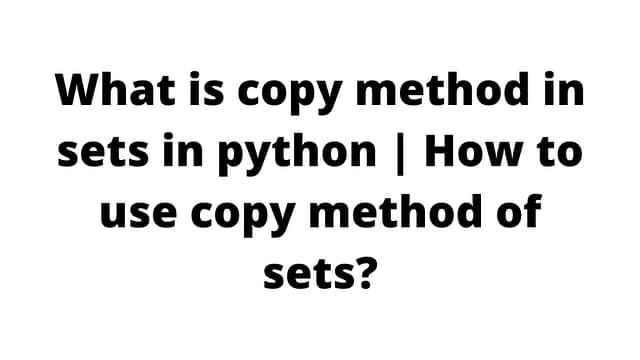 What is copy method in sets