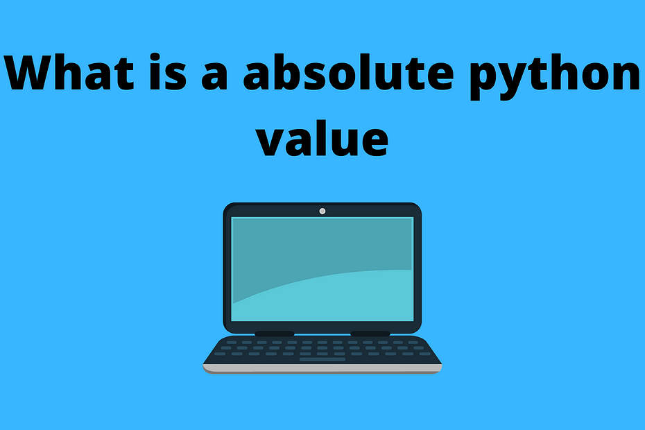 What-is-a-absolute-python-value