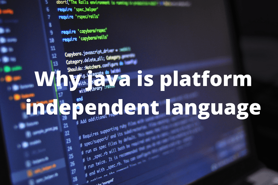 Why-java-is-platform-independent-language