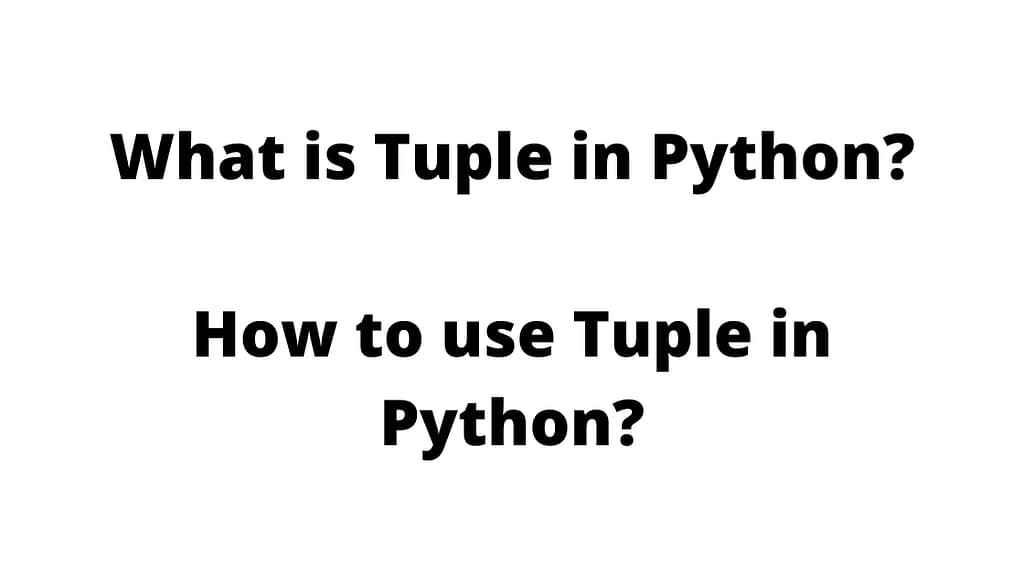 What is Tuple in Python How to use Tuple in Python