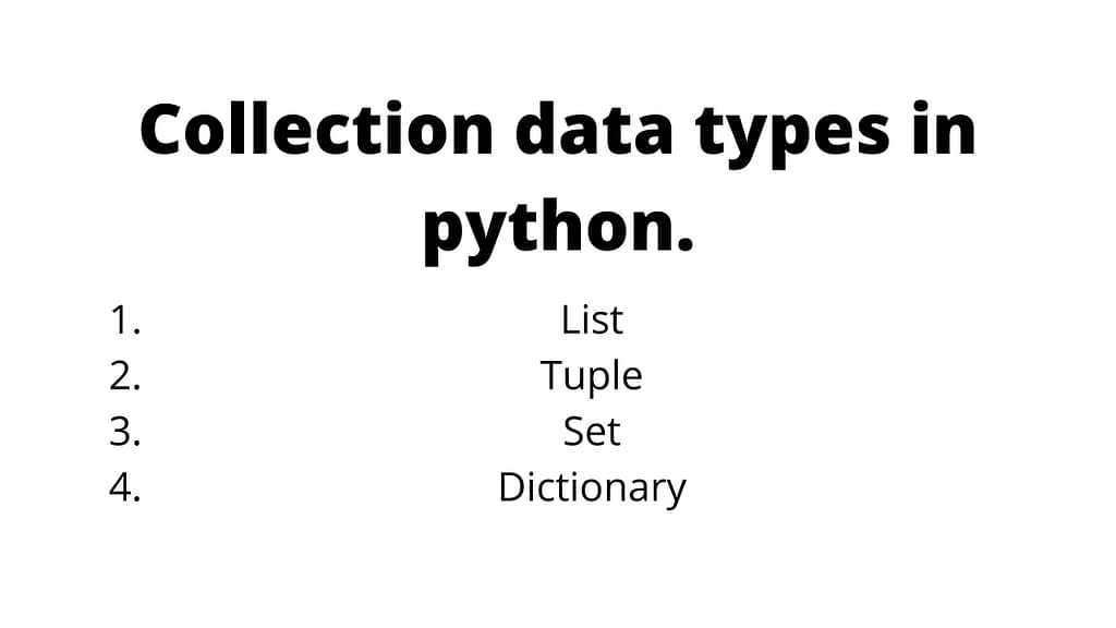 Collection data types in python.